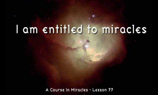 We are all entitled to miracles.