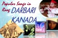 Popular Bollywood Songs in Raag Darbari Kanada