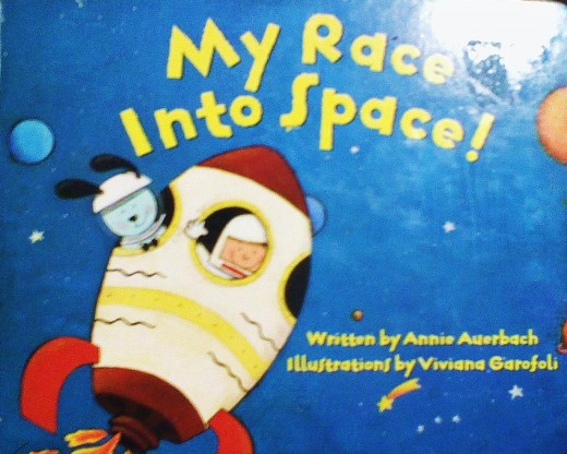 My Race Into Space-By Annie Auerbach Illustrated by--Viviana Garofoli