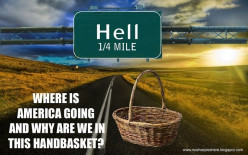 The world is going to hell in a handbasket...or is it?