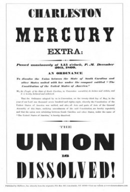 """Charleston Mercury's December 20th 1860, """"The Union is Dissolved"""" issue."""