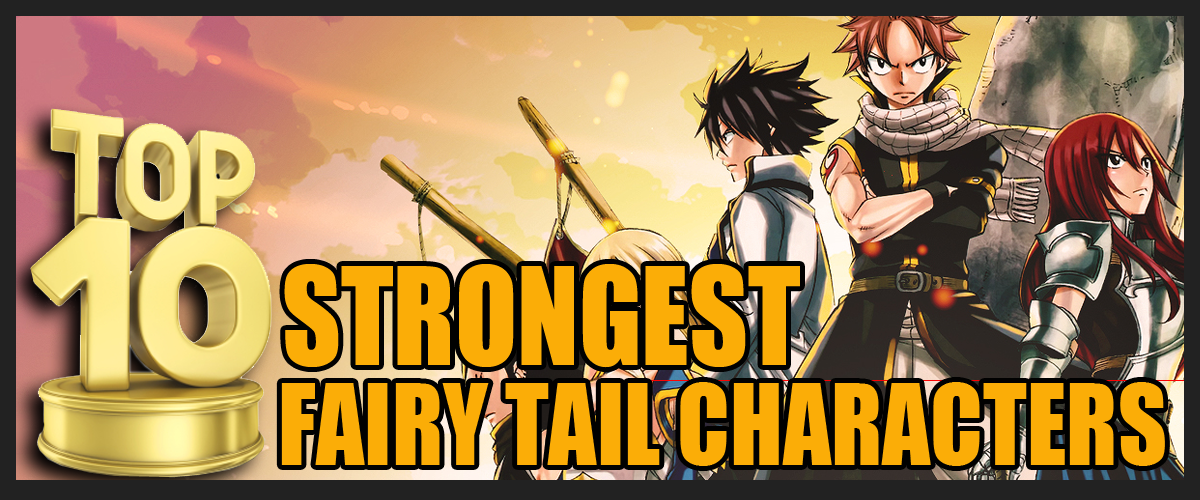 Top 10 Strongest Fairy Tail Characters | ReelRundown