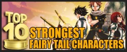 Top 10 Strongest Fairy Tail Characters