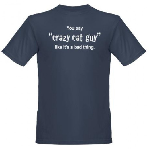 Yes, there are crazy cat guys too!
