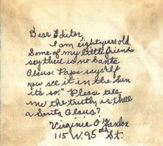 "The original letter that inspired the famous letter, ""Yes, Virginia There is a Santa Claus."""