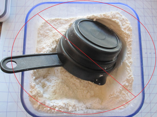 Do not scoop the flour or it will be too packed, yielding poor results