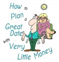 How to Plan a Great Date With Very Little Money