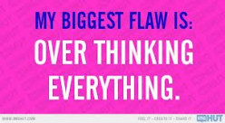What do others think your biggest flaw is?  Do you agree?