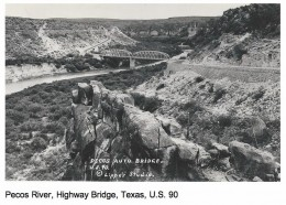 Old Hwy US 90 bridge over the Pecos River Canyon as I remember it in my youth when I'd beg to 'turn around and go back'.   We crawled  down that narrow road cut into the canyon, across the bridge and up the other precipice in our Model T in 2nd gear.