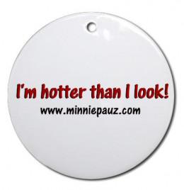 I'm hotter than I look.