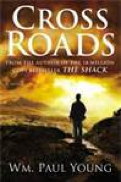 Sequel to The Shack: Review of Crossroads by Wm. Paul Young