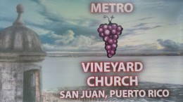 Metro Vineyard Church 1001 Ponce de Leon Ave San Juan, Puerto Rico
