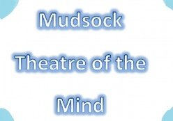Mudsock Theater Of The Mind Pt. 1
