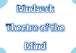 Mudsock Theater Of The Mind Pt. 2