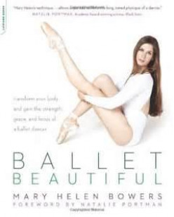 Book Review: Ballet Beautiful: Transform Your Body and Gain the Strength, Grace, and Focus of a Ballet Dancer