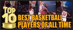 Top 10 Best Basketball Players of All Time
