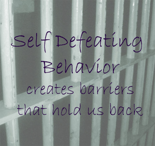 Self defeating behaviors hold us back from our fullest potential.