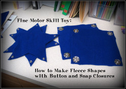 Fine Motor Skill Toy: How to Make Fleece Shapes with Button and Snap Closures