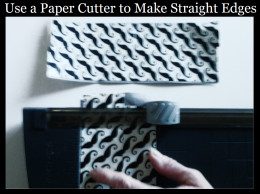 Trim the edges with a paper cutter or scissors.