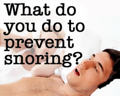 What do you do to prevent snoring?