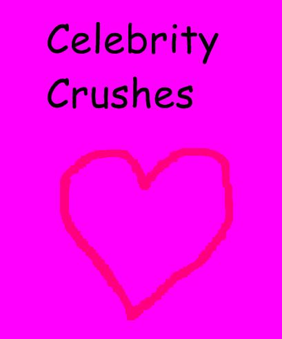 Who is your celebrity crush?