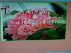 The Deceitful Wife and Cruel Mother Part I