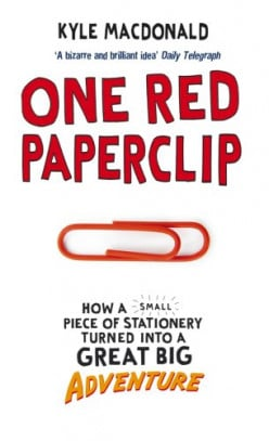 """One red paperclip"" by Kyle Macdonald, a book review"