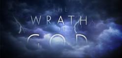 The Wrath of God!
