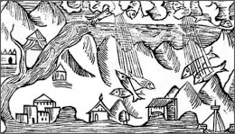16th Century engraving created to show raining fish.This has been known to happen from India to California to England!
