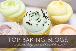 Best Baking Blogs: Dessert Blogs You Don't Want to Miss