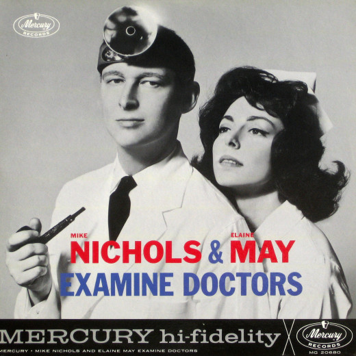 Elaine May, back in the 1960s when she was part of the comedy team, Nichols and May.