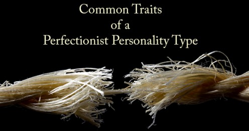 Common Traits of a Perfectionist Personality Type