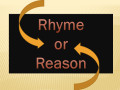 """Rhyme or Reason"" A Writer's Poem"