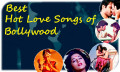 Best Hot Love Songs of Bollywood