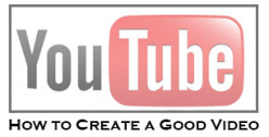 How to Create a Good YouTube Video