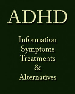 ADHD - Information on Symptoms with Natural Treatments and Prescription Alternatives