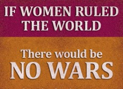 Why We Need Women To Rule Our World: Part One