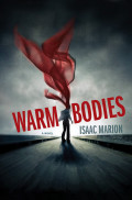 A Critical Review of Warm Bodies, by Isaac Marion