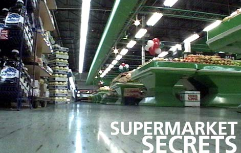 Super Market Secrets. Things You May Not Know About Your Local Super Market