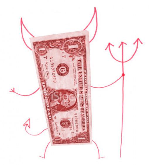 Evil money.  'Nuff said.