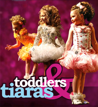 Toddlers and Tiaras - TLC