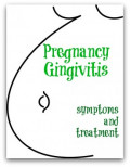 Pregnancy Gingivitis Symptoms and Treatment - Morning Sickness and Tooth Decay