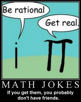 MATH JOKES: If you get them, you probably don't have friends.