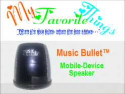 My Favorite Things [10]: 'Music Bullet' (speaker for tablets and cell phones)