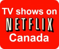 Best TV Shows on Netflix Canada