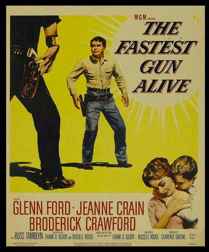 """The Fastest Gun Alive"" ... for now !  Starring Glen Ford and Broderick Crawford"