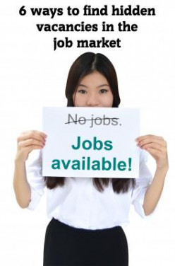 Find A Job - 6 Ways To Find Hidden Vacancies In The Jobs Market