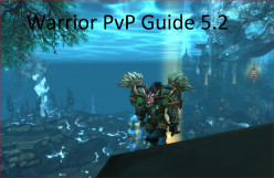 Best PvP Spec for Arms Warrior 5.2