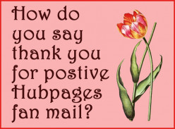 When receiving glorious accolades in fan mail, in what way do you like to respond?
