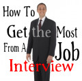 How To Get The Most From A Job Interview
